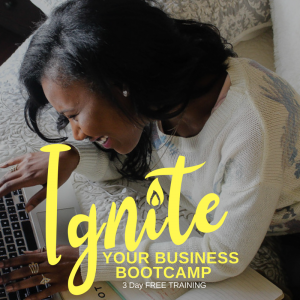 Ignite Your Business Bootcamp - Alease Michelle